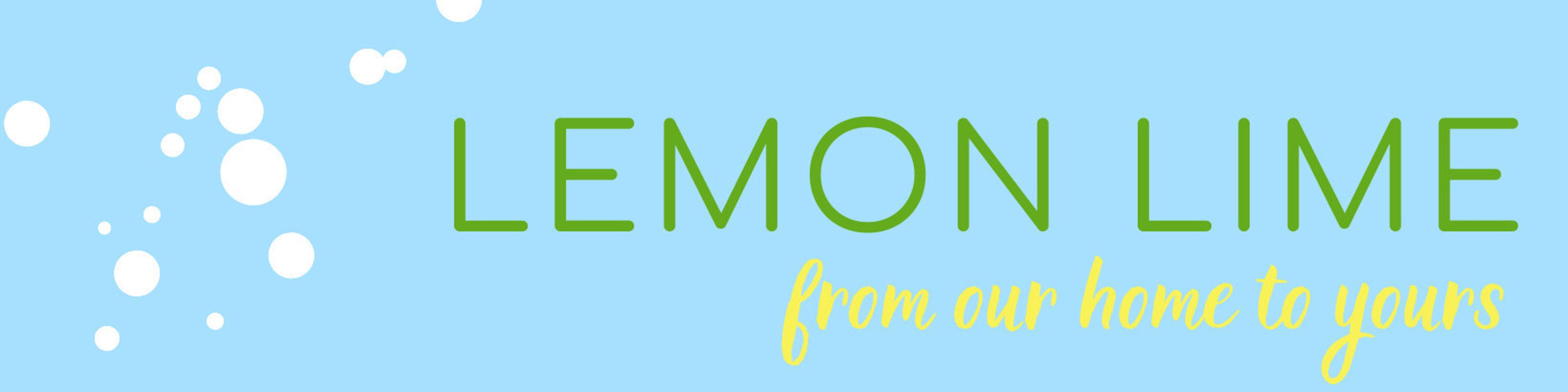 Lemon Lime: From our home to yours